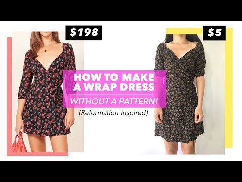 How To Make A Wrap Dress Without A Pattern (Reformation Inspired) | $5 Fashion Challenge