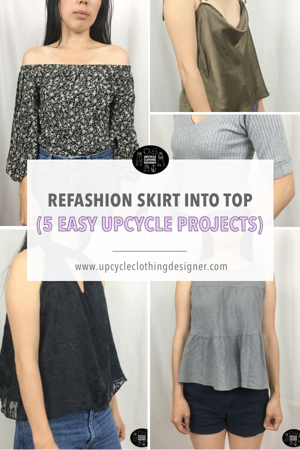 refashion skirt into top with these different tutorials. There are five different upcycle project ideas to choose from