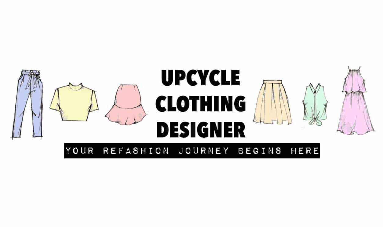 Upcycle Clothing Designer