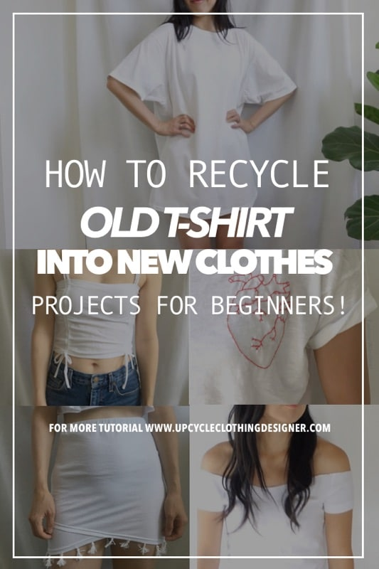 How to recycle old t-shirts into new clothes