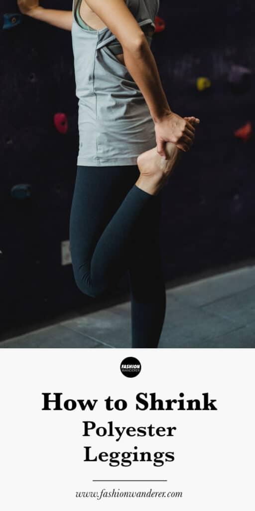 How to shrink polyester leggings