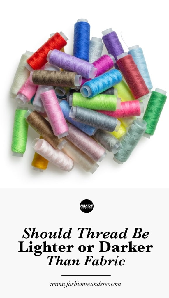 Should thread be lighter or darker than fabric